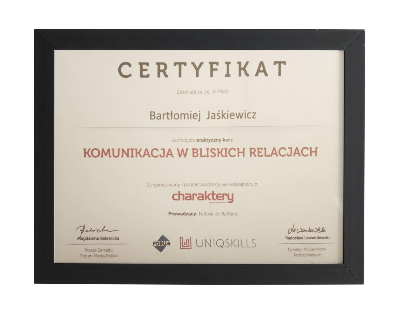 Certyfikat ukończenia kursu Komunikacja w bliskich relacjach - Bartłomiej Jaśkiewicz